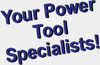 Your Power Tool Specialist